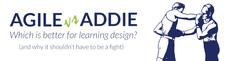 Agile versus ADDIE: It Doesn't Always Have to Be a Fight